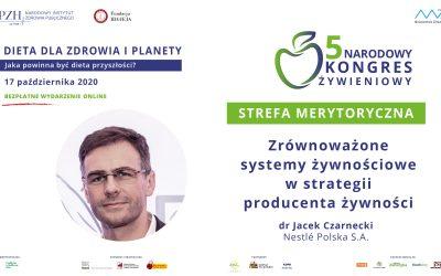 Zrównoważone systemy żywnościowe wstrategii producenta żywności – drJacek Czarnecki