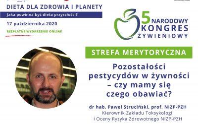 Pozostałości pestycydów wżywności – czymamy się czego obawiać? – drhab. Paweł Struciński, prof.NIZP-PZH