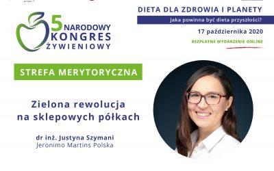 Zielona rewolucja nasklepowych półkach – drinż.Justyna Szymani
